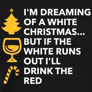 I'm Dreaming Of A White Christmas And A Red Wine - Men's Premium T-Shirt