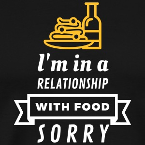I Am In A Relationship With Food - Men's Premium T-Shirt