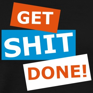 GET SHIT DONE VECTOR - Herre premium T-shirt