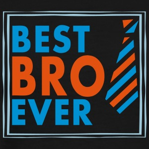 BEST BRO EVER! - Männer Premium T-Shirt