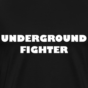 Underground Fighter - Männer Premium T-Shirt
