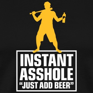 Instant Asshole. Just Add Beer! - Men's Premium T-Shirt