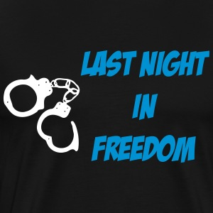 Last Night in Freedom 2c - Männer Premium T-Shirt