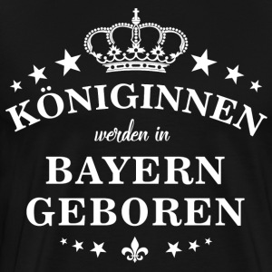 Queens are born in Bavaria - Men's Premium T-Shirt