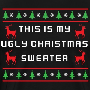 This Is My Ugly Christmas Sweater - Men's Premium T-Shirt