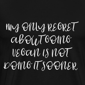 My only regret about going vegan isn`t doing it ...
