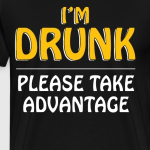 I'm drunk please take advantage - Men's Premium T-Shirt