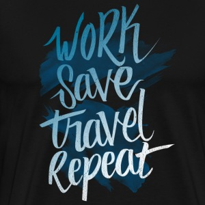 Work Save Travel Repeat - Dark - Men's Premium T-Shirt