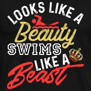 Looks Like A Beauty Swims Like A Fish - Men's Premium T-Shirt