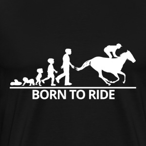 Born to ride Gift - Premium-T-shirt herr