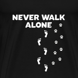 You never walk alone gift dog go for a walk