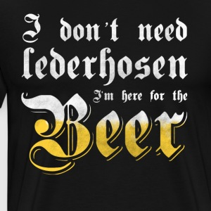 I do not need lederhosen - Men's Premium T-Shirt