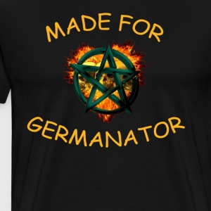 """MADE FOR GERMANATOR"" - Men's Premium T-Shirt"