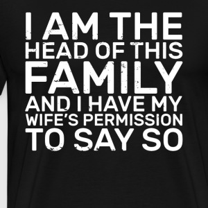 I have my wife's permission - Men's Premium T-Shirt