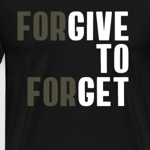 Forgive to get Spruch Motto typo cool lol simpel - Männer Premium T-Shirt