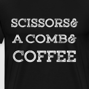 Scissors, comb and coffee the hairdresser shirt - Men's Premium T-Shirt