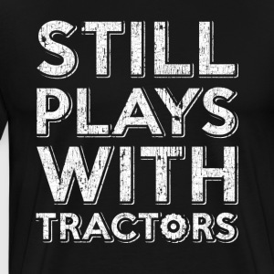 still playing with tractors. Order here. - Men's Premium T-Shirt