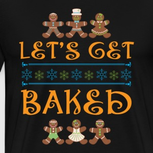 Let s Get Baked Shirt Weihnachts Ugly Sweater - Männer Premium T-Shirt