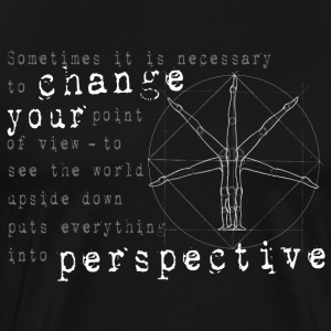 change your perspective - change the angle of view - Men's Premium T-Shirt