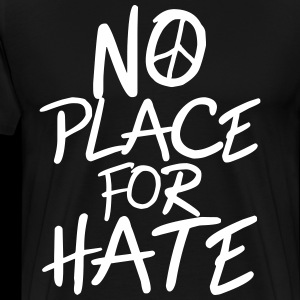 No Place for Hate - Anti War - Anti Racism