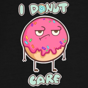 I Donut Care - Funny Gift