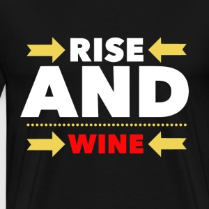 Rise and Wine, drinkend pub-leuk t-shirt - Mannen Premium T-shirt