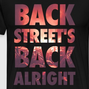 Backstreet's back alright! - Mannen Premium T-shirt