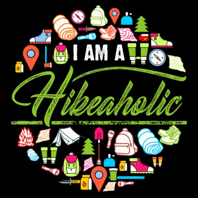 I Am A Hikeaholic - Hiking Nature Wanderlust forest