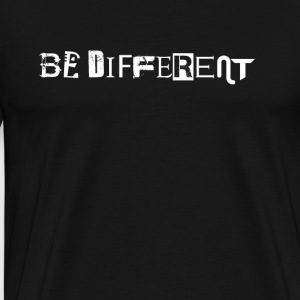 Be different other anders verschieden - Männer Premium T-Shirt