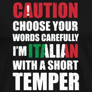 Italians with temperament ... cool sayings - Men's Premium T-Shirt