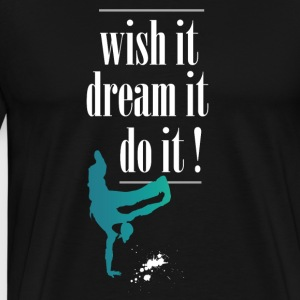 Desires dreams saying skating wisdom cool stunt - Men's Premium T-Shirt