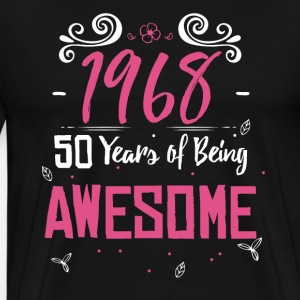 1968 50 Years Of Being Awesome - Birthday Years
