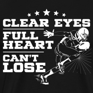 AMERICAN FOOTBALL: CLEAR EYES, FULL HEART - Men's Premium T-Shirt