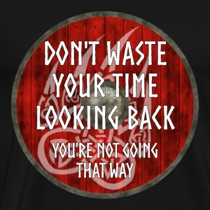 Vikings - Don't waste your time looking back - Men's Premium T-Shirt