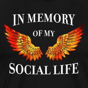 In Memory Of My Social Life - Männer Premium T-Shirt
