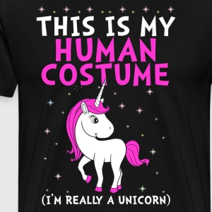 This Is My Human Costume I am really a unicorn - Männer Premium T-Shirt