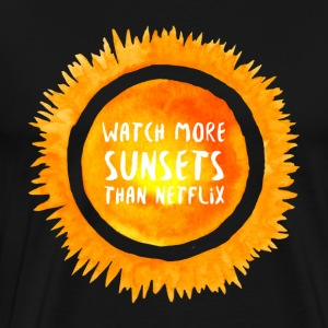 Hipster: Watch more sunsets than netflix - Männer Premium T-Shirt