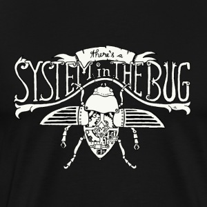 System in the Bug - Männer Premium T-Shirt