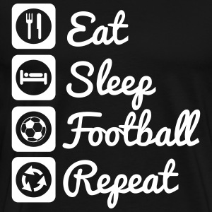 Eat sleep football repeat