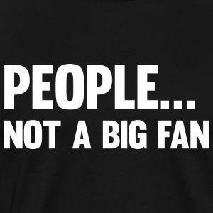 People ... not a big fan