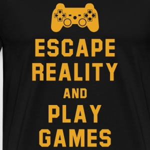 Escape reality and play games - Men's Premium T-Shirt