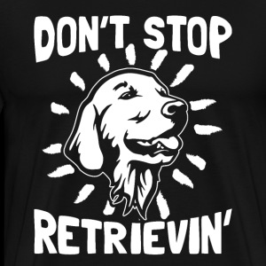 Do not stop retrieving '- Golden Retriever