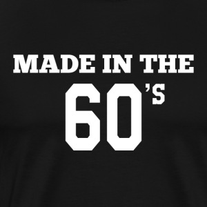 Made in the 60's - Men's Premium T-Shirt