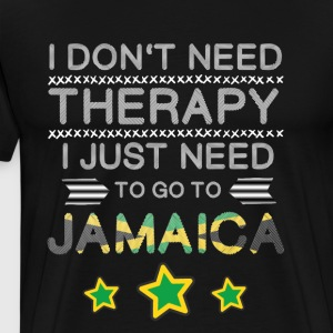 I do not need therapy, I just go to Jamaica - Men's Premium T-Shirt