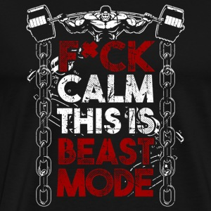 Fuck Calm! Fitness! Bodybuilding! Beast fashion! - Men's Premium T-Shirt