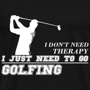 Just need to go golfing - Men's Premium T-Shirt