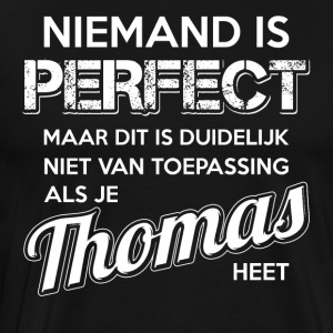 Niemand is perfect. Persoonlijk cadeau Thomas. - Mannen Premium T-shirt
