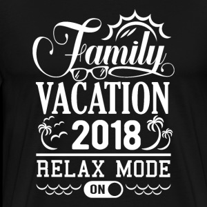 Family Vacation 2018 Relax Fashion On
