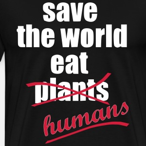 save the world eat humans vegan statement