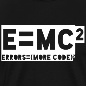 E = mc2 - errors = (more code) 2 - Men's Premium T-Shirt